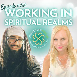 240: Working in Spiritual Realms with Sadhu Dah
