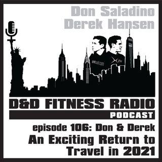 Episode 106 - Don & Derek:  An Exciting Return to Travel in 2021