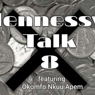 Hennessy Talk 8: F%$k Nickels!!! Featuring Okomfo Nkuu Apem