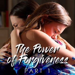 The Power of Forgiveness (Part-1)