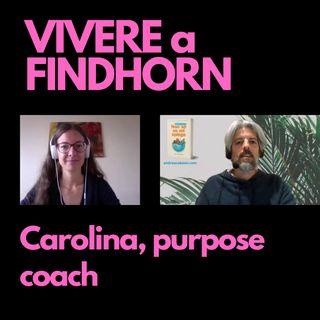 Carolina, purpose coach a Findhorn (Scozia)
