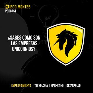¿Sabes como son las empresas unicornios 🦄? | EP02 - Emprende con Diego Montes