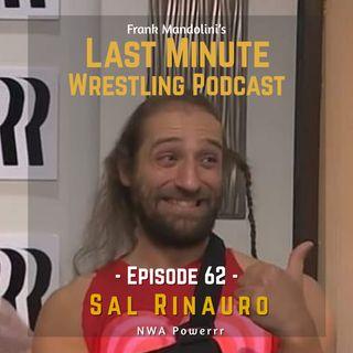 Ep. 62: Sal Rinauro on being an NWA original, from WCW to NWA Powerrr
