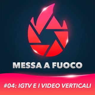 #04: IGTV e i VIDEO VERTICALI