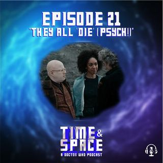"""Episode 21 - They All """"Die"""" (Psych!)"""