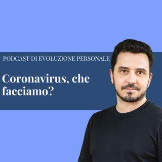 Episodio 123  - Coronavirus che facciamo?