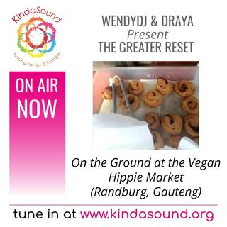 The Vegan Hippie Market | The Greater Reset with WendyDJ, Draya and Guests