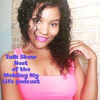 Molding My Life Podcast