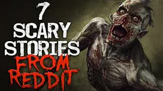 7 Scary REDDIT Horror Stories for a long night of horror