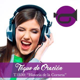 T1E00: Historia de la Corneta