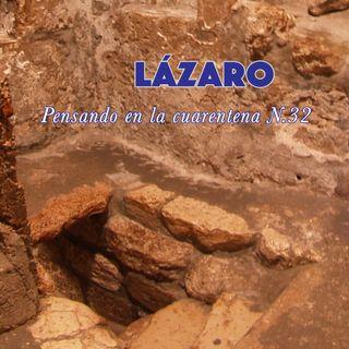 Lázaro (Reflexiones en la cuarentena N.32)