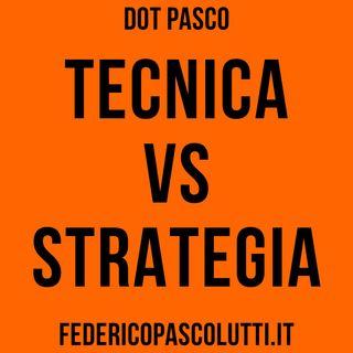 È più importante la tecnica o la strategia?
