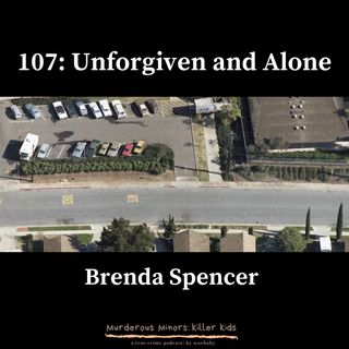 Unforgiven and Alone - The Cleveland Elementary School Shooting (Brenda Spencer)