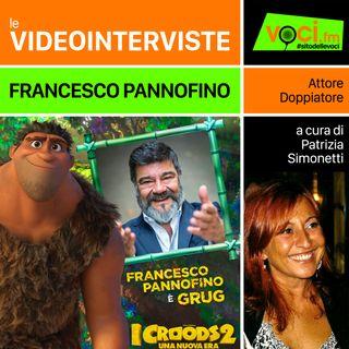 FRANCESCO PANNOFINO (I Croods 2) su VOCI.fm - clicca PLAY e ascolta l'intervista