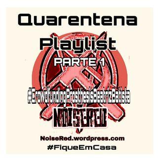Episódio 6 - Blog NoiseRed's podcast : Playlist de Quarentena