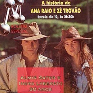 A Historia de Ana Raio e Zé trovão 30 anos - Ingra Lyberato e Almir Sater