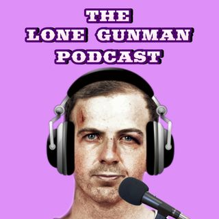 The Lone Gunman Podcast