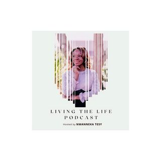 Living the Life podcast