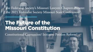 Panel I: The Future of the Missouri Constitution: Constitutional Convention? Initiative Petition Reform?
