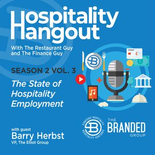 The State of Hospitality Employment | Season 2, Vol. 3: The Elliot Group