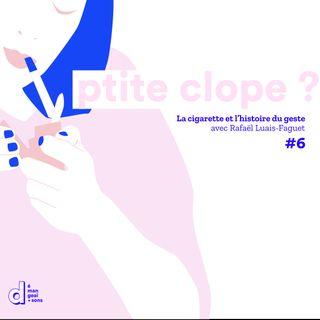 #6 La cigarette, histoire du geste