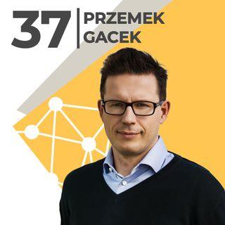 Przemek Gacek-Prosto do celu-founder & CEO Grupa Pracuj