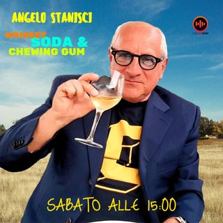 Angelo Stanisci - Whiskey soda & Chewing gum - Ep. 16