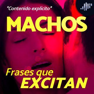 Frases que Excitan #Machos *Explícito*