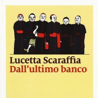 """Lucetta Scaraffia """"Dall'ultimo banco"""""""