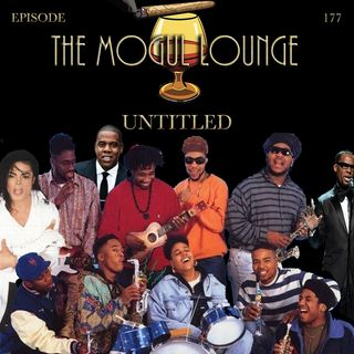 The Mogul Lounge Episode 177: Untitled
