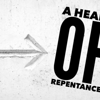 Episode 37 - A heart of repentance!