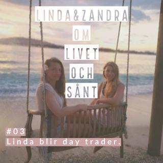#3 Linda blir day trader