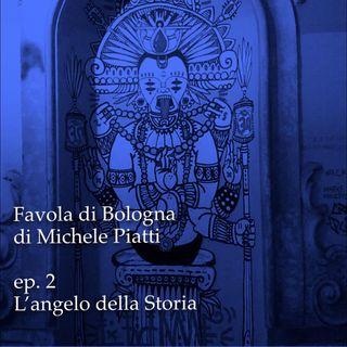L'angelo della Storia - Favola di Bologna - s01e02