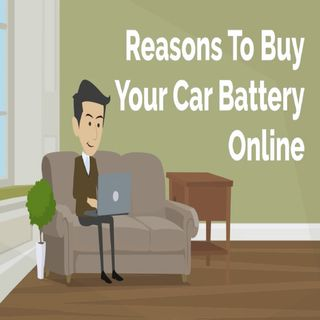 Reasons To Buy Your Car Battery Online