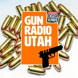 Gun Radio Utah: Hosted by Sam Robinson!