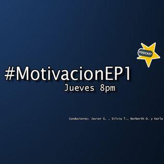 EP1 - #MOTIVACION