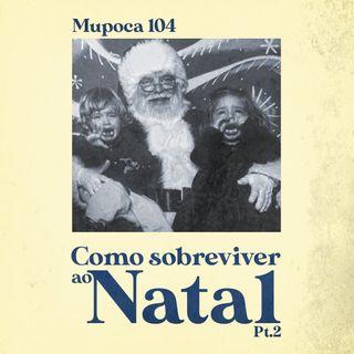 Como sobreviver ao Natal - Parte 2