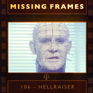 Episode 106 - Hellraiser