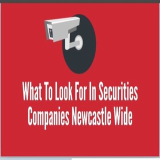 What To Look For In Securities Companies Newcastle Wide
