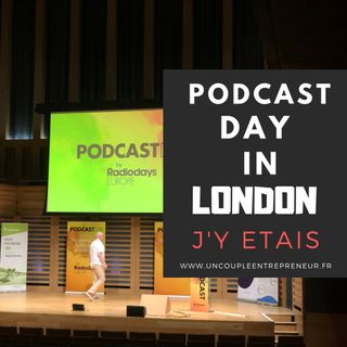 Podcast Day In London, j'y étais !