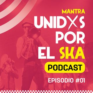 Episodio #01: Ska desde Chile