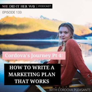 SDH133: How to Write a Marketing Plan that Works, Pt4 with Cordova Pleasants