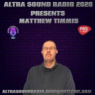 ALTRA SOUND RADIO 2020 PRESENTS SUNDAY NIGHT LIVE WITH MATTHEW TIMMIS