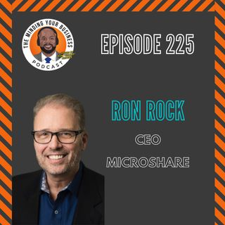 #225 - Ron Rock, CEO of Microshare
