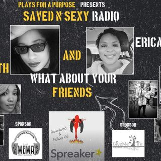 """Keeping It Real With Faith and Erica """"What about your friends?."""""""