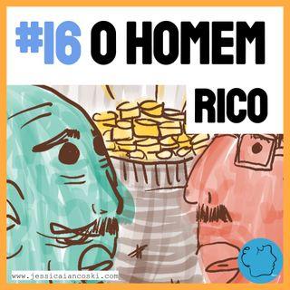 [T2 #6] O Homem Rico - História para Dormir