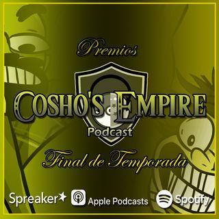 Cosho's Empire #20: Premios Cosho's Empire (Final De Temporada)