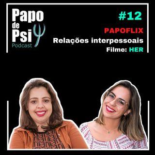#12 Papoflix: Relações Interpessoais e o filme Her