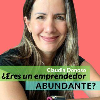 Episodio 36 * ¿Eres un Emprendedor Abundante? con Claudia Donoso