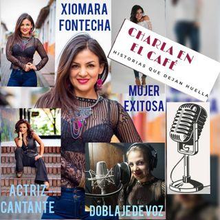 Charla en el café con Xiomara Fontecha. Actriz, Cantante y más.